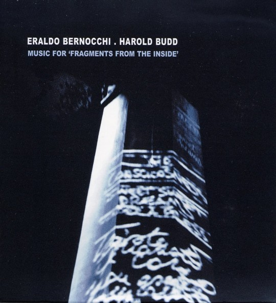 Harold Budd, Eraldo Bernocchi – Music For Fragments From The Inside (Sub Rosa 2014 Vinyl)