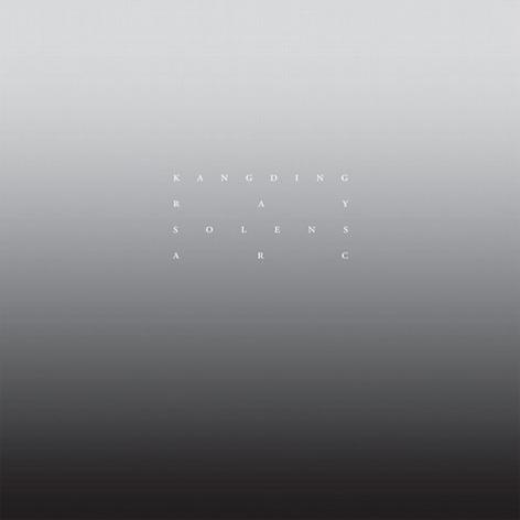 Kangding Ray – Solens Arc (Raster-Noton 2014)