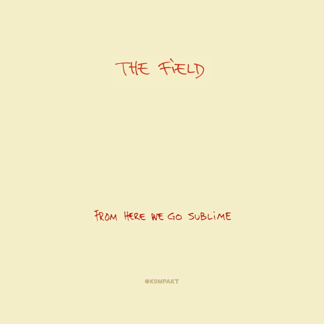 16 The Field - From Here We Go Sublime