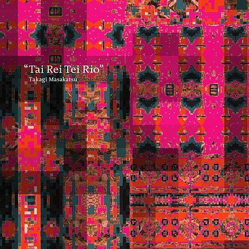 22 Takagi Masakatsu - Tai Rei Tei Rio